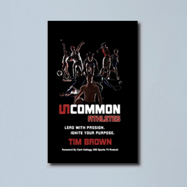 Uncommon Athletes book by Coach Tim Brown